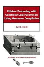 Efficient Processing with Constraint-Logic Grammars Using Grammar (Stanford Monographs in Linguistics)
