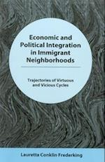 Economic and Political Integration in Immigrant Neighborhoods