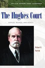 The Hughes Court (Abc-Clio Supreme Court Handbooks)