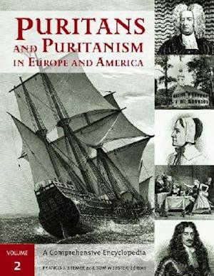 Puritans and Puritanism in Europe and America [2 volumes]