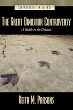The Great Dinosaur Controversy (Controversies in Science)