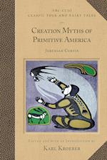 Creation Myths of Primitive America af Jeremiah Curtin