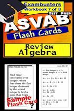 ASVAB Test Prep Algebra Review--Exambusters Flash Cards--Workbook 7 of 8