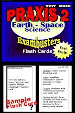 PRAXIS II Earth/Space Sciences Test Prep Review--Exambusters Flash Cards