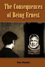 The Consequences of Being Ernest