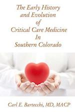 The Early History of Critical Care Medicine in Southern Colorado