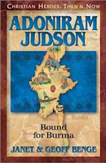 Adoniram Judson (Christian Heroes Then and Now)