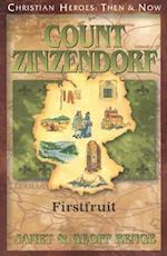 Count Zinzendorf (Christian Heroes, Then & Now)
