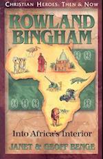 Rowland Bingham (Christian Heroes, Then & Now)