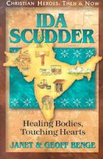 Ida Scudder (Christian Heroes, Then & Now)