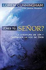 Eres Tu Senor?