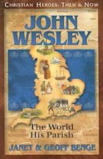 John Wesley (Christian Heroes, Then & Now)