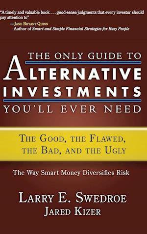 THE ONLY GUIDE TO ALTERNATIVE INVESTMENTS YOU'LL EVER NEED