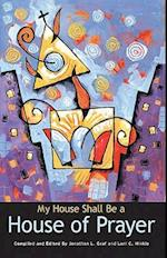 My House Shall Be a House of Prayer af Jonathan Graf, Lani Hinkle