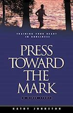 Press Toward the Mark (Designed for Influence)