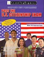 Pass the U.S. Citizenship Exam (PASS THE U.S. CITIZENSHIP EXAM)