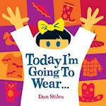 Today I'm Going To Wear...