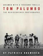 Dreamer With a Thousand Thrills Tom Palumbo
