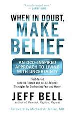 When in Doubt, Make Belief