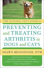 The Natural Vet's Guide to Preventing and Treating Arthritis in Dogs and Cats (Natural Vets Guide To)