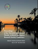 Proceedings of the Thirtieth International Florida Artificial Intelligence Research Society Conference
