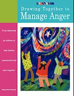 Drawing Together to Manage Anger (Drawing Together S)