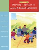 Drawing Together to Accept and Respect Differences (Drawing Together S)