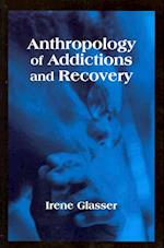 Anthropology of Addictions and Recovery af Irene Glasser
