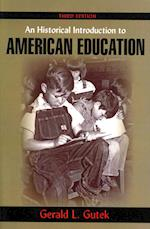 An Historical Introduction to American Education af Gerald L. Gutek
