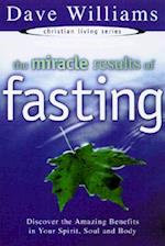 The Miracle Results Of Fasting (CHRISTIAN LIVING SERIES)