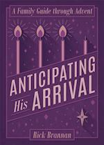 Anticipating His Arrival