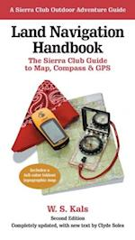 Land Navigation Handbook (Sierra Club Outdoor Adventure Guide)