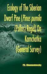 Ecology of Siberian Dwarf Pine Pinus Pumila (Pallas) Regel in Kamchatka