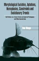 Morphological Evolution, Adaptations, Homoplasies, Constraints, and Evolutionary Trends