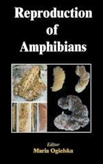 Reproduction of Amphibians (Biological Systems in Vertebrates, nr. 4)