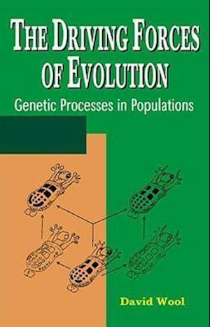 The Driving Forces of Evolution