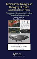 Reproductive Biology and Phylogeny of Fishes (Agnathans and Bony Fishes) (Reproductive Biology Phylogeny, nr. 8)