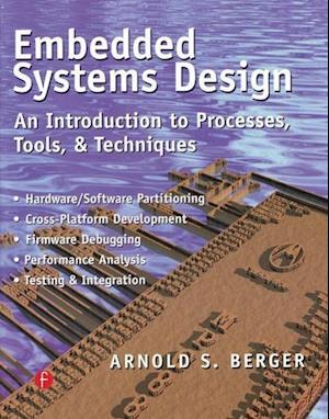 Embedded Systems Design : An Introduction to Processes, Tools, and Techniques