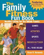 The Family Fitness Fun Book af Rose Kennedy