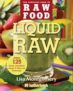 Liquid Raw (The Complete Book of Raw Food Series)