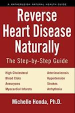 Reverse Heart Disease Naturally (Hatherleigh Natural Health Guides)