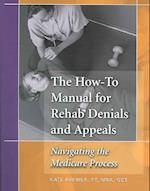 How-To Manual for Rehab Denials and Appeals