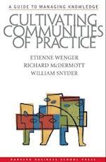 Cultivating Communities of Practice af William Snyder, Etienne Wenger, Richard McDermott