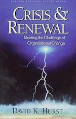Crisis and Renewal (The Management of Innovation and Change)