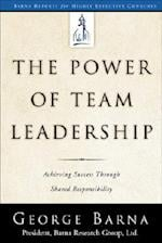 The Power of Team Leadership (Barna Reports for Highly Effective Churches)