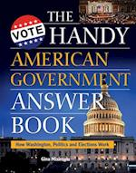 Handy American Government Answer Book (The Handy Answer Book Series)