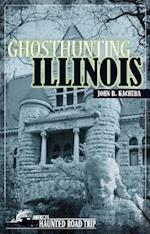 Ghosthunting Illinois af John B. Kachuba