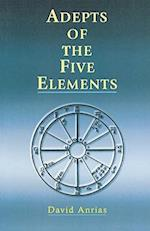 Adepts of the Five Elements (Occult Survey of Past and Future Problems)