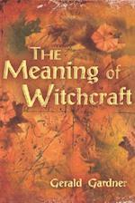 The Meaning of Witchcraft