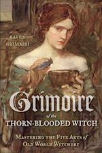 Grimoire of the Thorn-Blooded Witch af Raven Grimassi